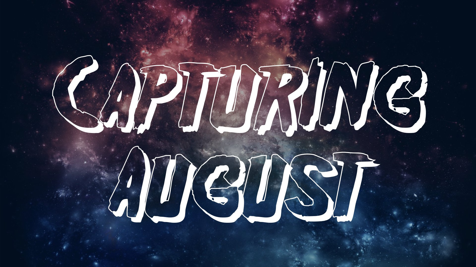 Video: Capturing August