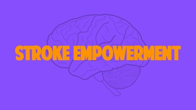 Stroke Empowerment – Beyond Awareness!
