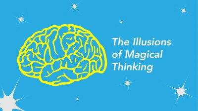 The Illusion of Magical Thinking