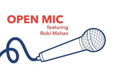 Open Mic featuring Robi Mahan
